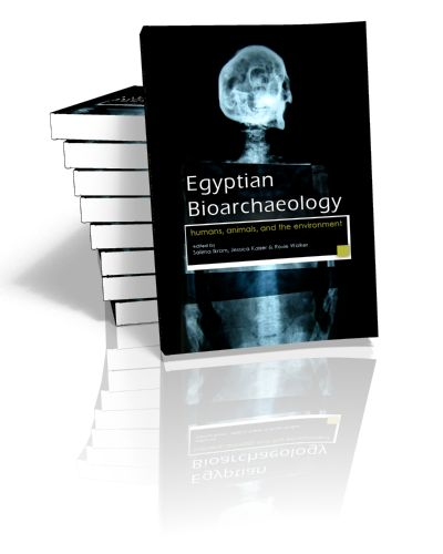 Egyptian Bioarchaeology Humans, Animals, and the Environment Edited by Salima Ikram, Jessica Kaiser & Roxie Walker