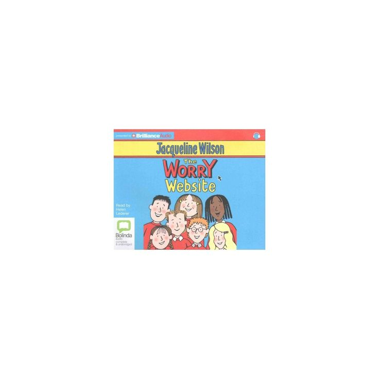 Worry Website (Unabridged) (CD/Spoken Word) (Jacqueline Wilson)
