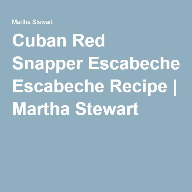 Cuban Red Snapper Escabeche Recipe | Martha Stewart