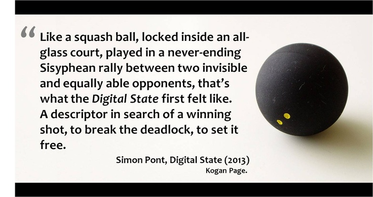 Like a squash ball, locked in an all-glass court, played in a never-ending Sisyphean rally between two invisible and equally able opponents.