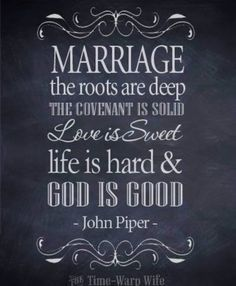 Marriage quote from John Piper. God is Good!