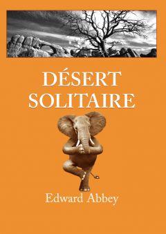 """Désert solitaire, un livre culte... L'histoire d'Edward Abbey, ranger pendant près de 3 ans dans les Arches, témoin incontournable de ce que fût la """"Wilderness"""".  Trop beau !!!"""
