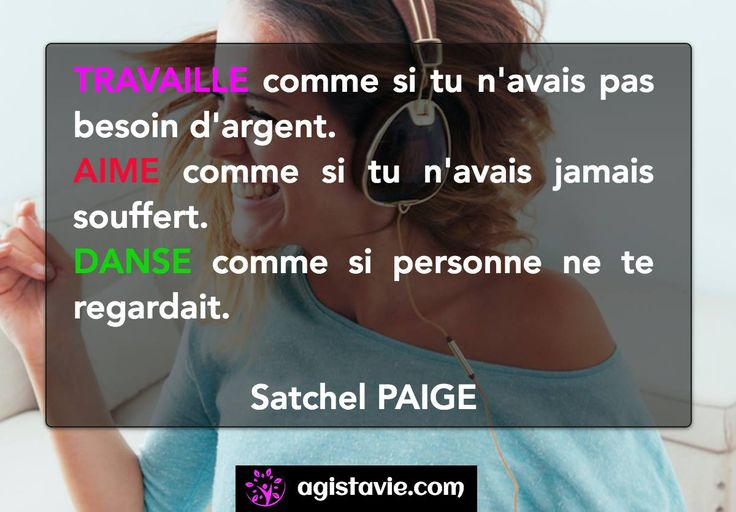 💕 Travaille, aime, danse - Satchel PAIGE 💕 Site : www.agistavie.com / Facebook : https://www.facebook.com/AgisTaVie22/