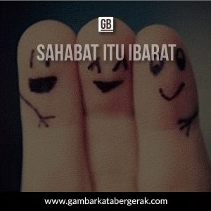 Gambar kata mutiara persahabatan bergerak, sahabat ibarat mata dan tangan