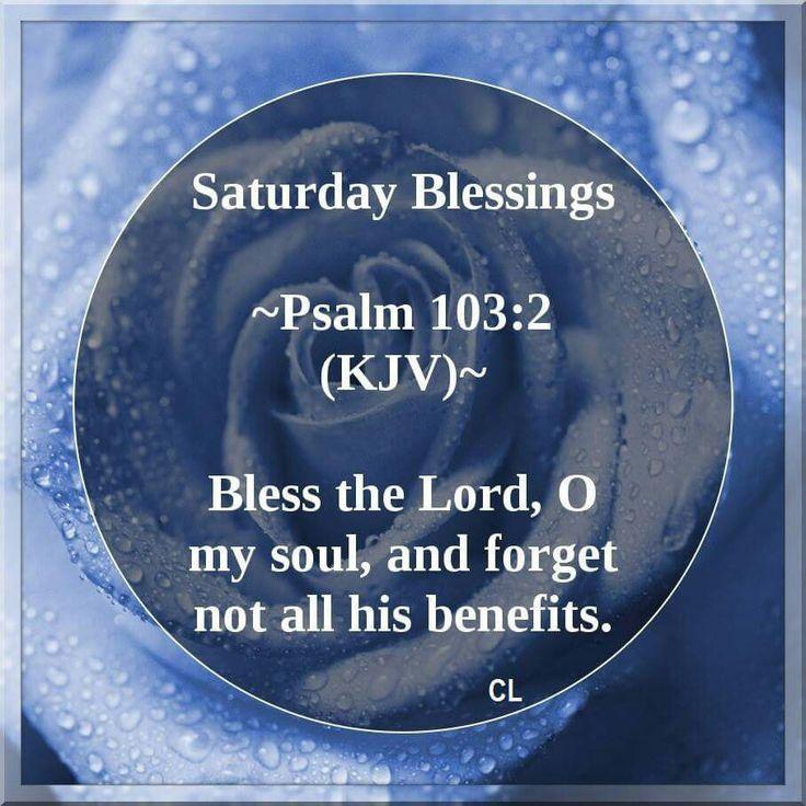 Saturday Blessings! Psalm 103:2 KJV