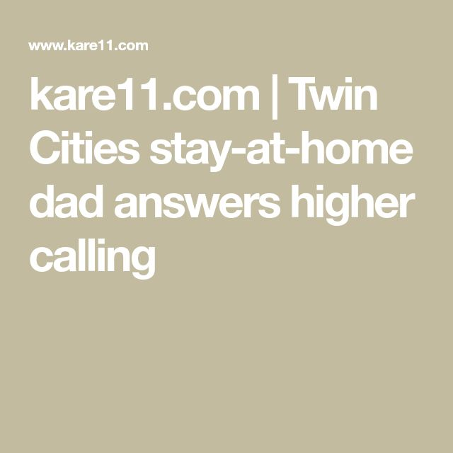 kare11.com | Twin Cities stay-at-home dad answers higher calling