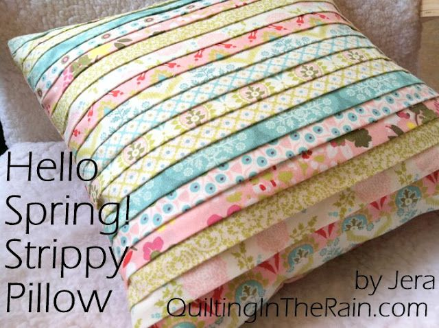 Strippy Spring Pillow.  Only needs 11 jelly roll strips.  Could be changed for any theme w/fabric choices.  How to..