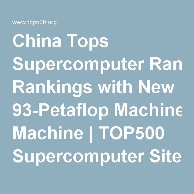 China Tops Supercomputer Rankings with New 93-Petaflop Machine | TOP500 Supercomputer Sites