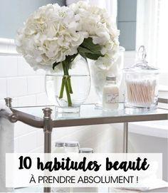 10 HABITUDES BEAUTÉ À PRENDRE AU PLUS VITE ! – Good Vibes Only