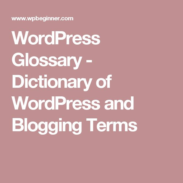 WordPress Glossary - Dictionary of WordPress and Blogging Terms