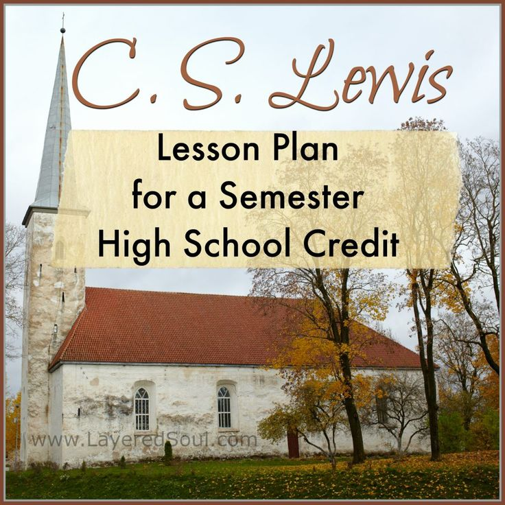 C. S. Lewis lesson plan for high school students. A half semester English credit I created for my son's sophomore year. Includes C. S. Lewis notebook page.