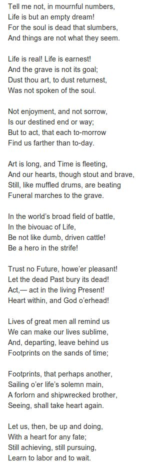 A Psalm of Life - Henry Wadsworth Longfellow. Think about it