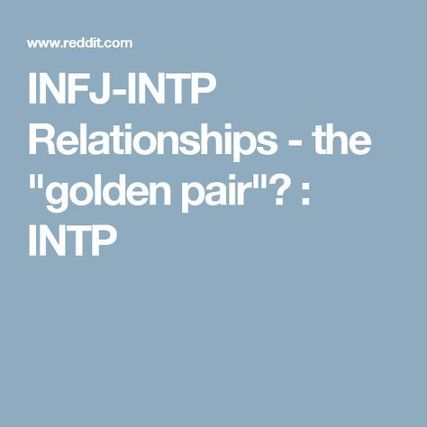 "intp dating infj Socionics relationship chart definitions intp - entj estj - istp infj – enfp look-a-like relations ""equal partners"" there are no visual obstacles in the."