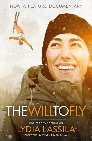 Will to Fly by Lydia Lassila.  From a sunburnt country of desert and beaches, known for its swimmers, surfers and cricketers, comes the most unlikely sporting luminary; The Will to Fly is the inspirational story of Olympic champion Lydia Lassila. It chronicles the journey of her tumultuous freestyle aerial skiing career,from fearless beginner to Olympic gold medalist to sporting visionary.