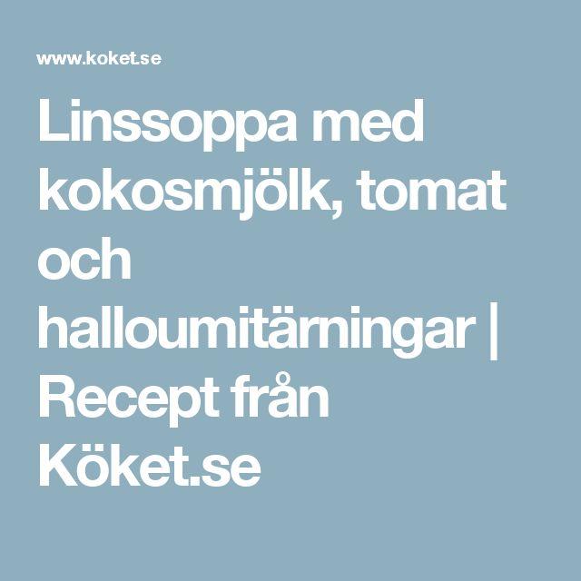 Linssoppa med kokosmjölk, tomat och halloumitärningar | Recept från Köket.se