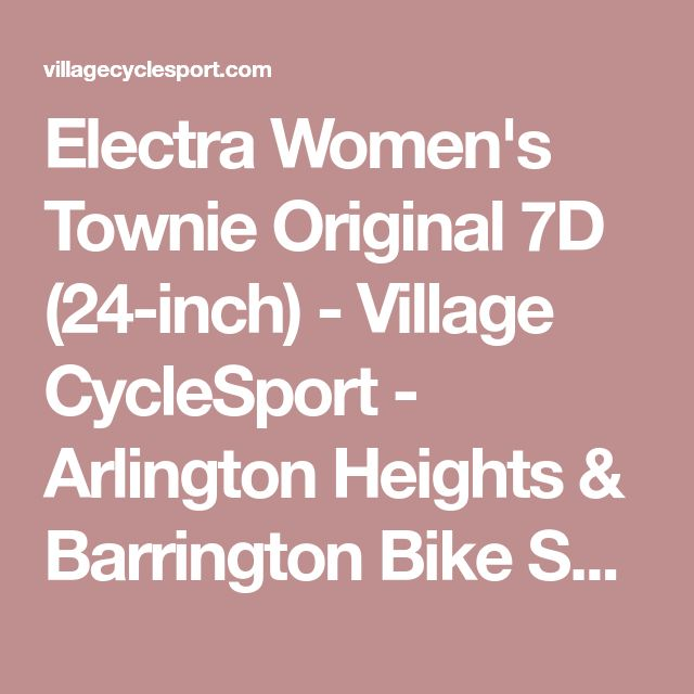 Electra Women's Townie Original 7D (24-inch) - Village CycleSport - Arlington Heights & Barrington Bike Shop