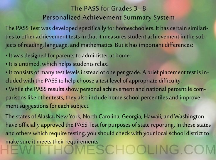The PASS Test for Grades 3–8: It was developed specifically for homeschoolers. It has certain similarities to other achievement tests in that it measures student achievement in the subjects of reading, language, and mathematics. But it has important differences: (see above). HewittHS.com