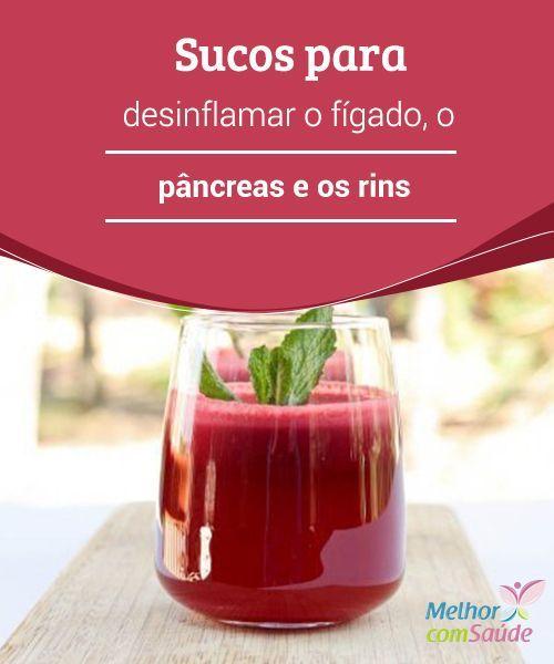 #Sucos para #desinflamar o fígado, o pâncreas e os #rins  A melhor forma de desinflamar esses #órgãos que têm como finalidade depurar e #regular a atividade do organismo é recorrendo às frutas e verduras frescas.