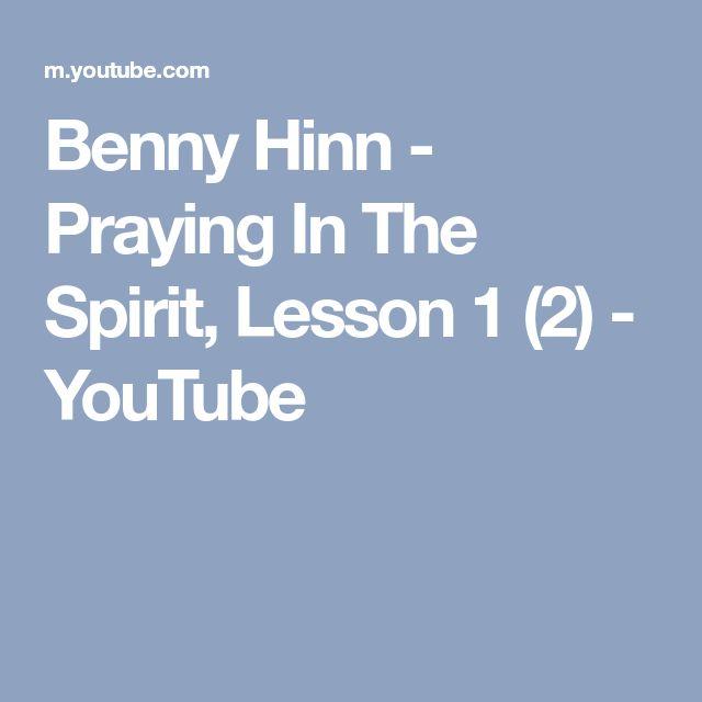 Benny Hinn - Praying In The Spirit, Lesson 1 (2) - YouTube