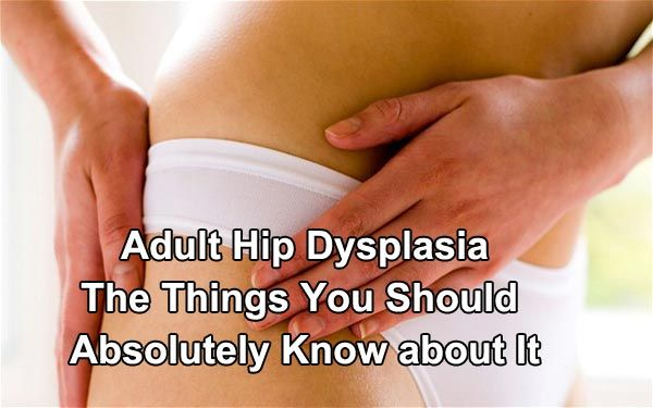 Can treatment of hip dysplasia in adults