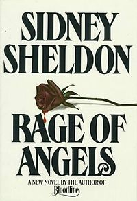 Rage of Angels is a 1980 novel by #Sidney Sheldon.