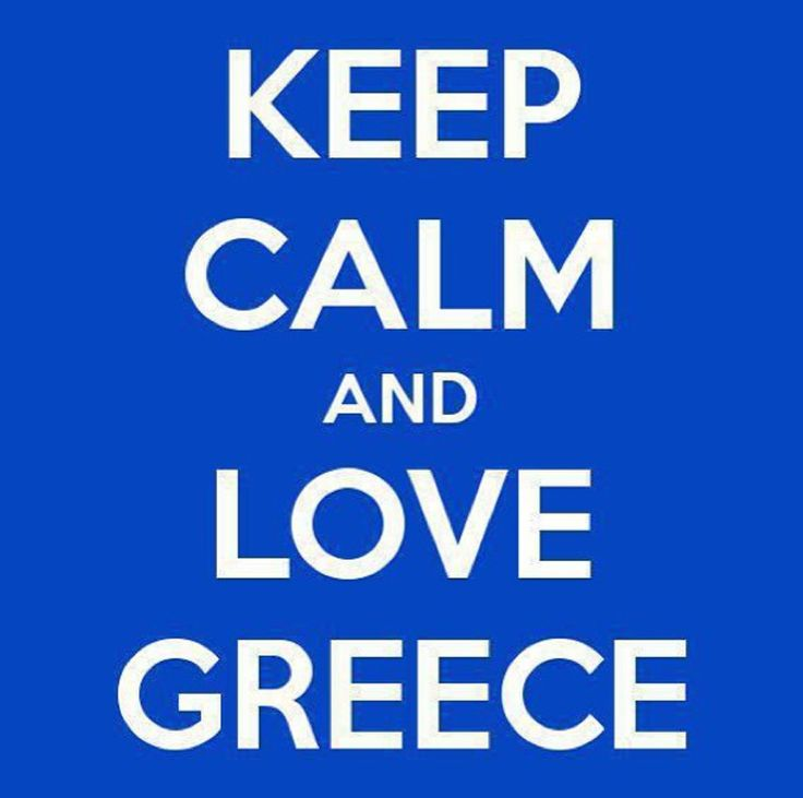 Keep calm and love Greece!