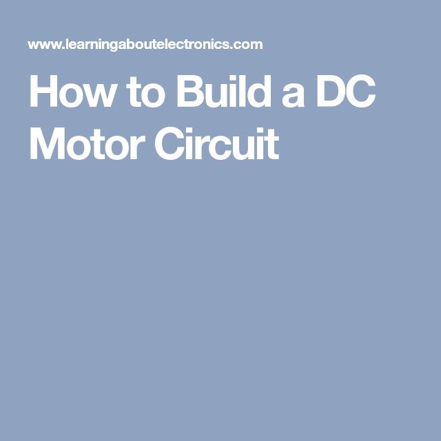 How to Build a DC Motor Circuit