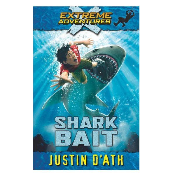 Extreme Adventures: Shark Bait by J. DAth