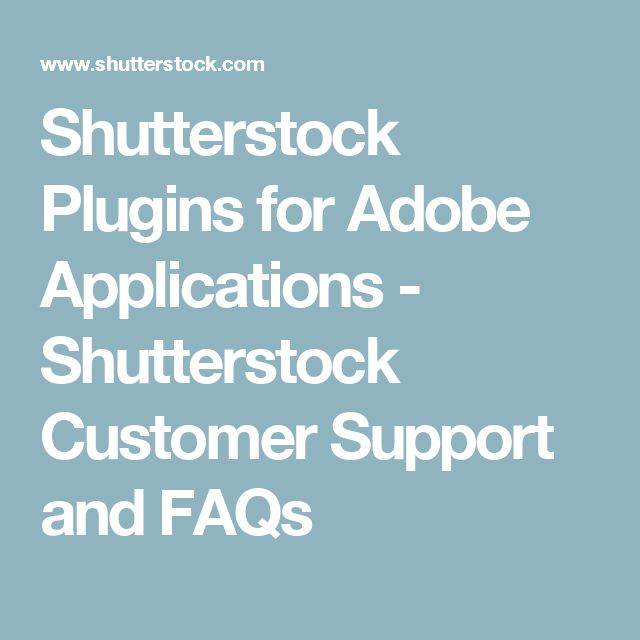 Shutterstock Plugins for Adobe Applications - Shutterstock Customer Support and FAQs