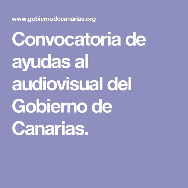 Convocatoria de ayudas al audiovisual del Gobierno de Canarias.