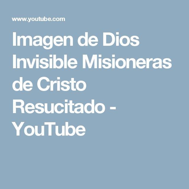 Imagen de Dios Invisible Misioneras de Cristo Resucitado - YouTube