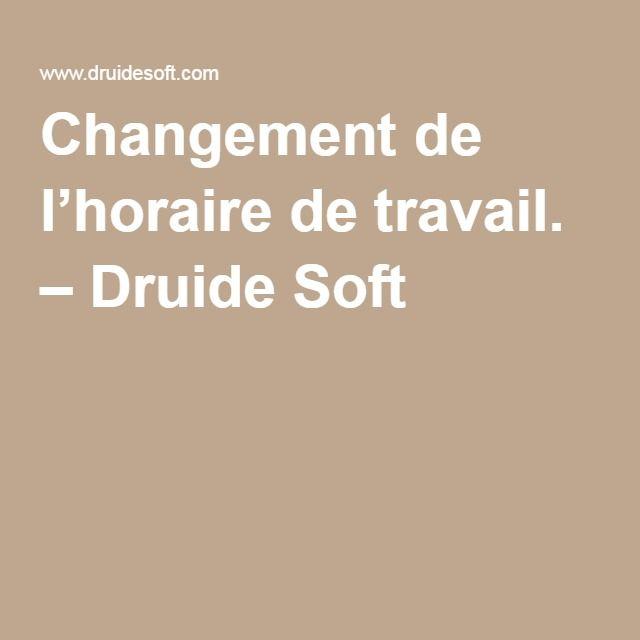 Changement de l'horaire de travail. – Druide Soft #Horaire #travail #druide #soft #elixir #business #suite