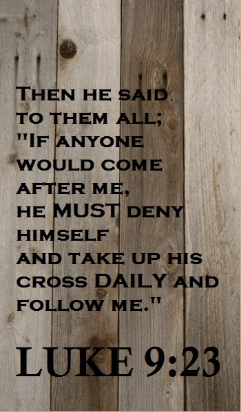 ".Luke 9:23  It is a daily choice...JESUS SAID,  ""If any of you wants to be My disciple, you must turn from your selfish ways, take up your cross daily, and follow me.  If you try to hang on to your life, you will lose it. But if you give up your life for my sake, you will save it.  And what do you benefit if you gain the whole world but are yourself lost or destroyed? {Luke 9:23-25}  ✞ ♥  †  ♥ ✞"