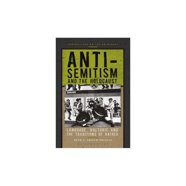 Anti-Semitism and the Holocaust : Language, Rhetoric and the Traditions of Hatred (Paperback) (Beth A.