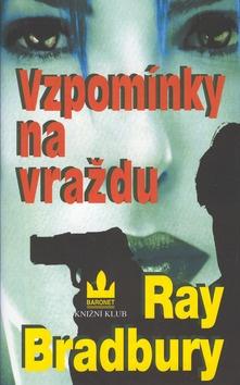 Ray Bradbury: Vzpomínky na vraždu