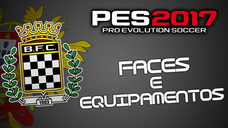 Faces e Equipamentos do Boavista FC|PES 2017 PS4