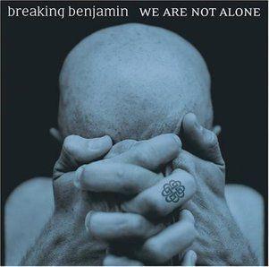 We Are Not Alone (Breaking Benjamin album) - Wikipedia, the free encyclopedia