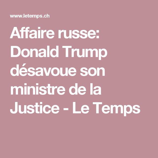 Affaire russe: Donald Trump désavoue son ministre de la Justice - Le Temps