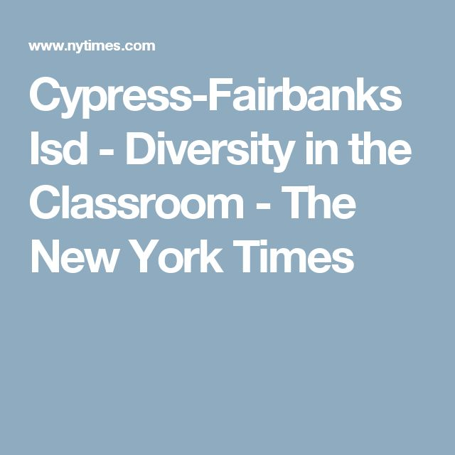 Cypress-Fairbanks Isd - Diversity in the Classroom - The New York Times