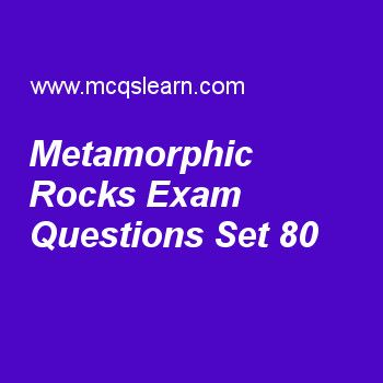 Practice test on metamorphic rocks, general knowledge quiz 80 online. Practice GK exam's questions and answers to learn metamorphic rocks test with answers. Practice online quiz to test knowledge on metamorphic rocks, prokaryotes and eukaryotes, introduction to biosphere, human circulatory system, gun powder worksheets. Free metamorphic rocks test has multiple choice questions as in metamorphic rocks, layering within rocks is known as, answers key with choices as bedding, foliation…