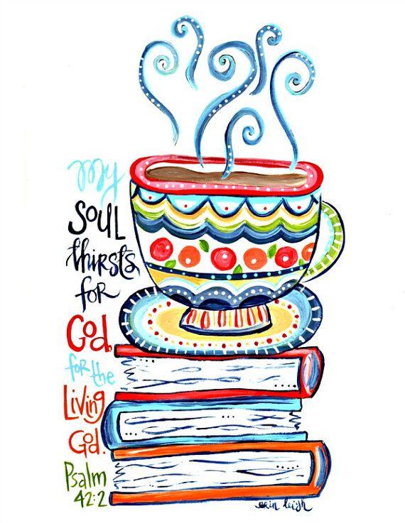 Art by Erin Leigh Scripture ARt Coffee, books bible verse wall art illustration Christian gift Psalm