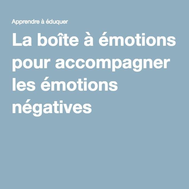 La boîte à émotions pour accompagner les émotions négatives