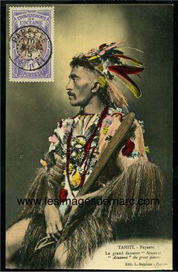 Tahiti. Le grand danseur Atuanui. Carte postale ancienne, oblitérée en 1915 à Papeete. Original document. www.lesimagesdemarc.com