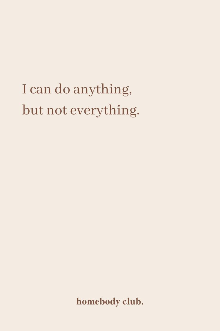 I Can Do Anything But Not Everything Words Quotes Cool Words Inspirational Words