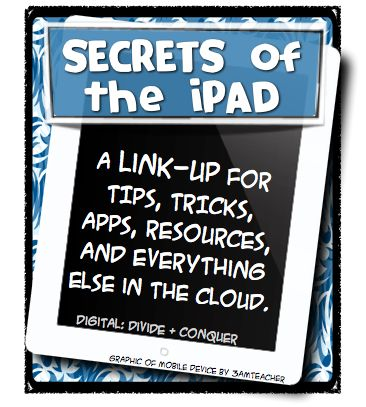 For TEACHERS. And others!  Digital: Divide & Conquer: Secrets of the iPad: A Link-Up Story.  Add links, share links, read techniques... Great stuff!  Bill ✔️   (curation & caption: @BillGP)