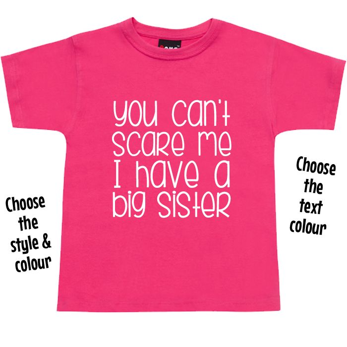 You Can't Scare Me I Have a Big Sister T Shirt or Hoodie