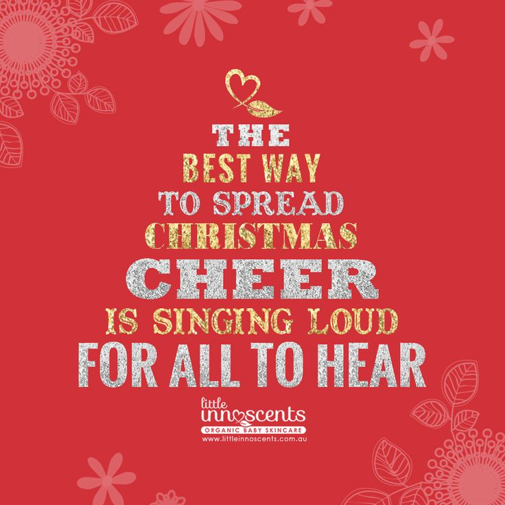 The best way to spread Christmas cheer is singing loud for all to hear!  #christmas #organic #christmasquote