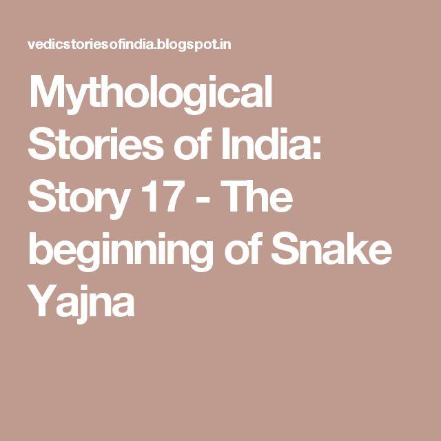Mythological Stories of  India: Story 17 - The beginning of Snake Yajna