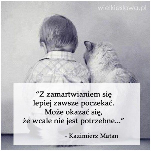 Z zamartwianiem się lepiej zawsze poczekać... #Matan-Kazimierz, #Zmartwienia