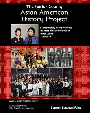 Fairfax County, Virginia (VA) - The Fairfax County Asian American History Project: A Contemporary History Honoring 143 Years of Asian Residents in Fairfax County